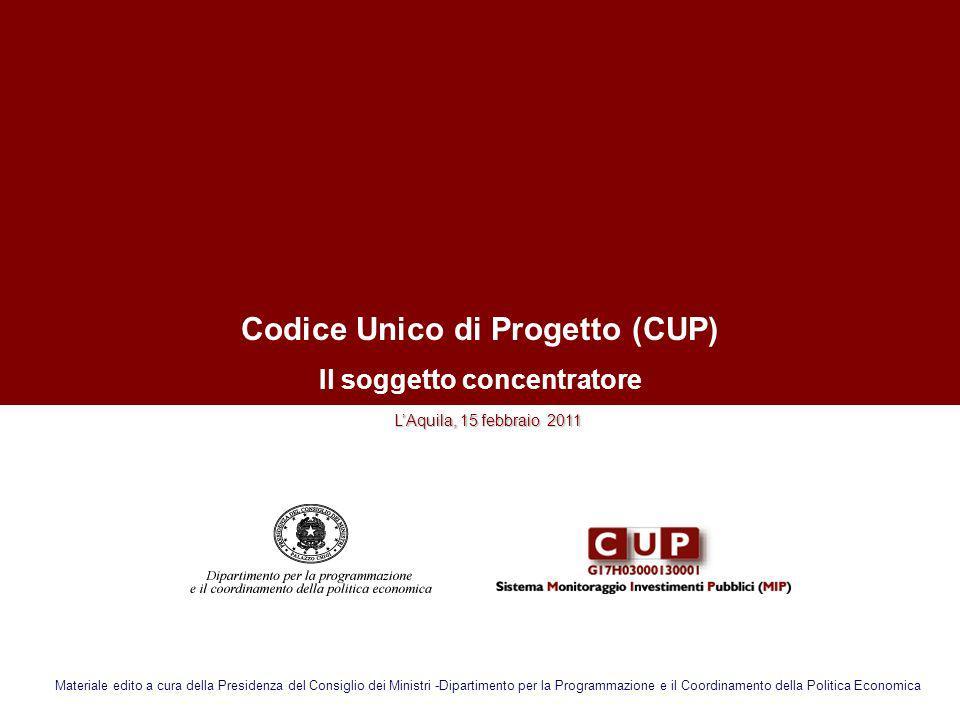 Codice Unico di Progetto (CUP) Il soggetto concentratore