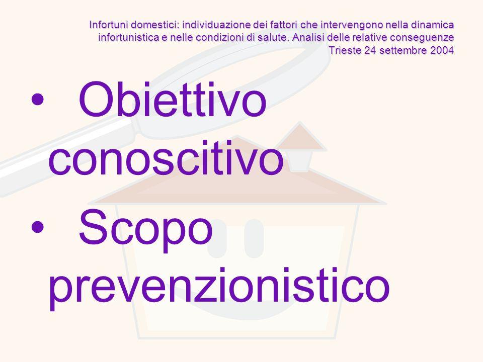 Obiettivo conoscitivo Scopo prevenzionistico