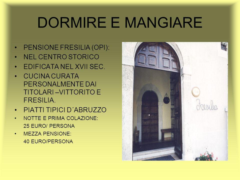 DORMIRE E MANGIARE PENSIONE FRESILIA (OPI): NEL CENTRO STORICO