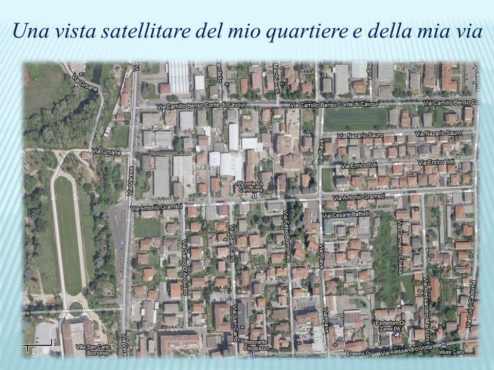 Una vista satellitare del mio quartiere e della mia via