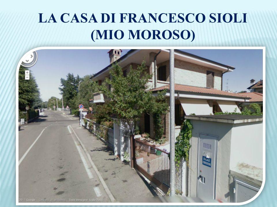 LA CASA DI FRANCESCO SIOLI (MIO MOROSO)