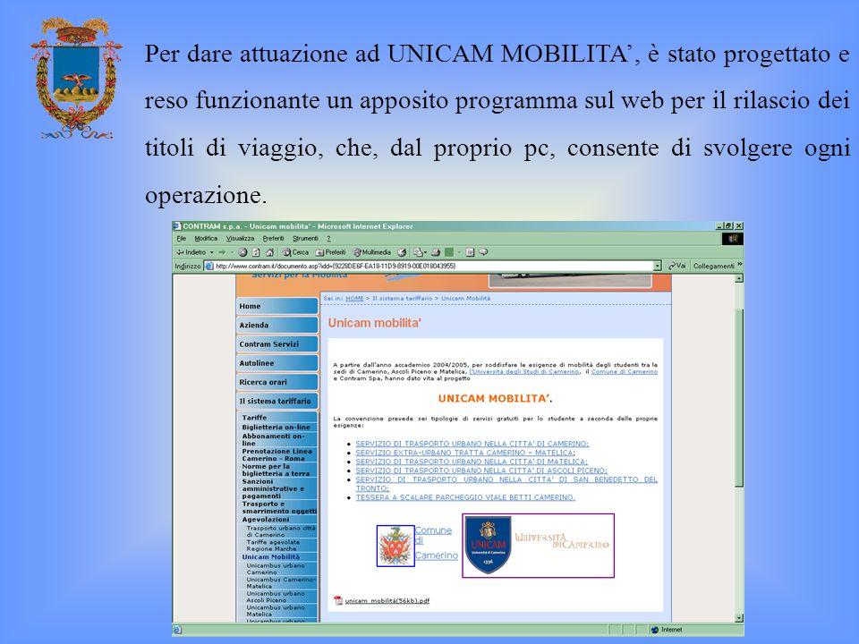 Per dare attuazione ad UNICAM MOBILITA', è stato progettato e reso funzionante un apposito programma sul web per il rilascio dei titoli di viaggio, che, dal proprio pc, consente di svolgere ogni operazione.