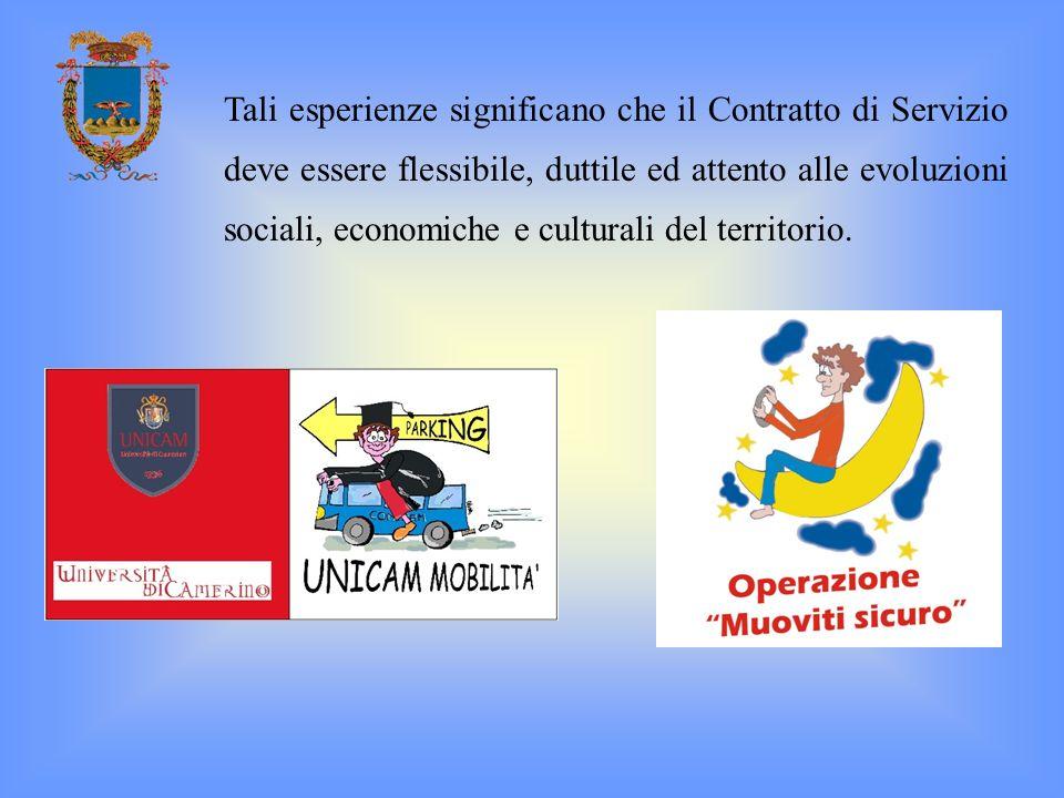 Tali esperienze significano che il Contratto di Servizio deve essere flessibile, duttile ed attento alle evoluzioni sociali, economiche e culturali del territorio.