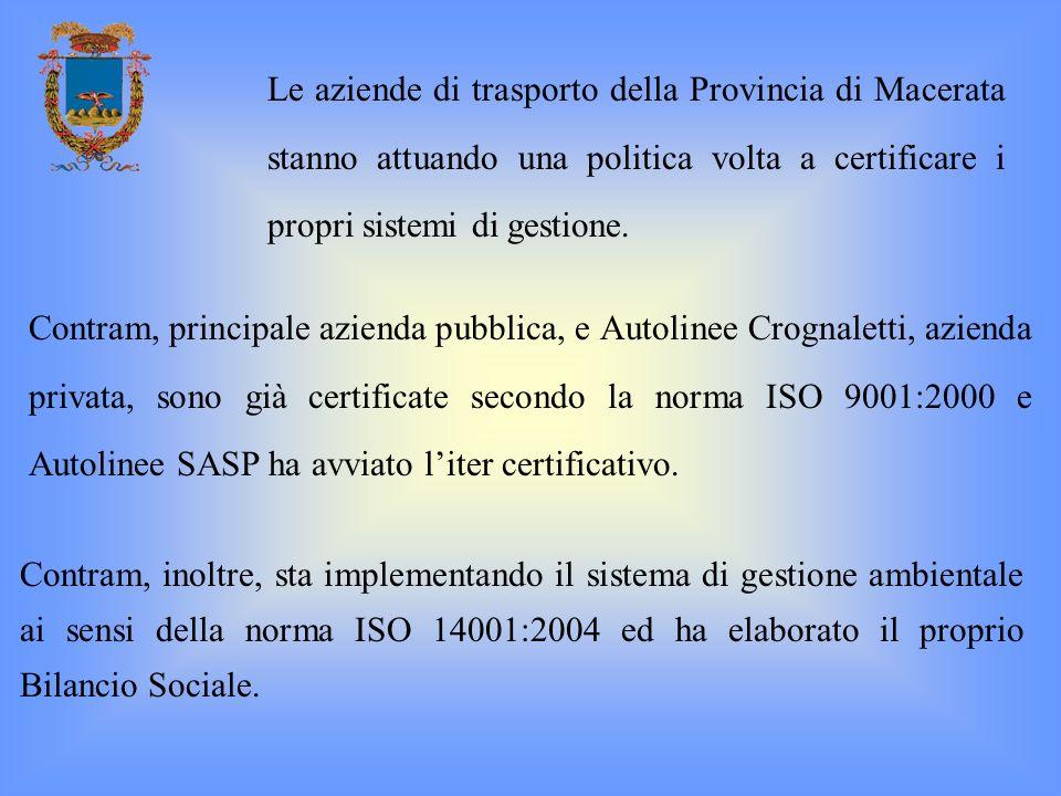 Le aziende di trasporto della Provincia di Macerata stanno attuando una politica volta a certificare i propri sistemi di gestione.