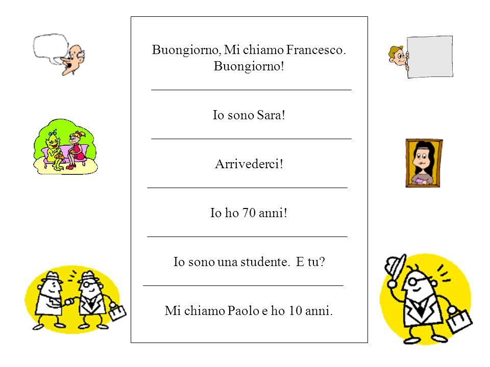 Buongiorno, Mi chiamo Francesco. Buongiorno!