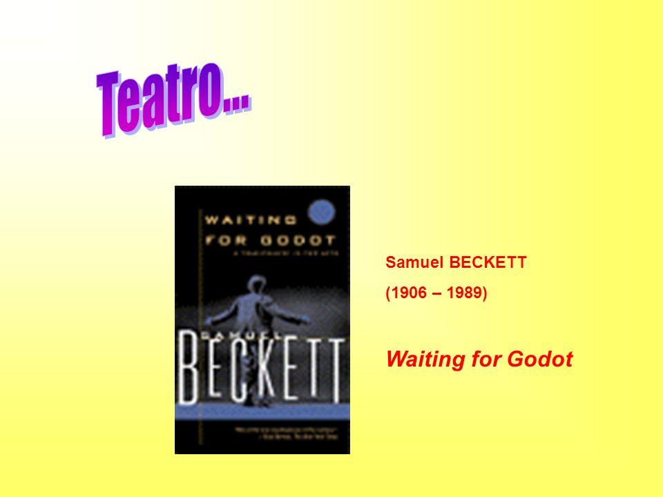 Teatro... Samuel BECKETT (1906 – 1989) Waiting for Godot