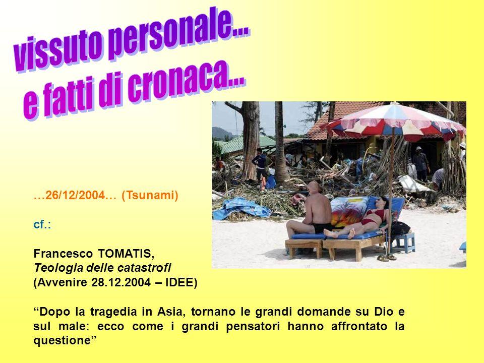 vissuto personale... e fatti di cronaca... …26/12/2004… (Tsunami) cf.: