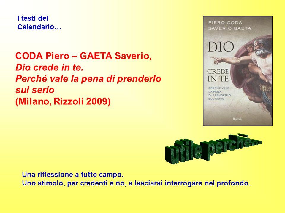 utile perchè... CODA Piero – GAETA Saverio, Dio crede in te.