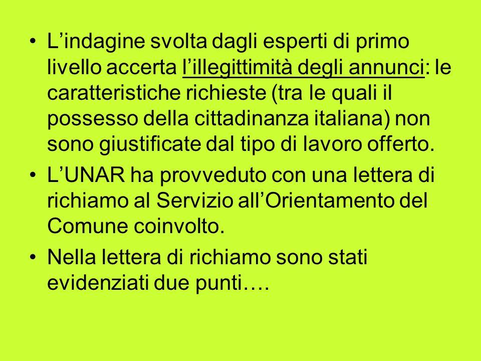 L'indagine svolta dagli esperti di primo livello accerta l'illegittimità degli annunci: le caratteristiche richieste (tra le quali il possesso della cittadinanza italiana) non sono giustificate dal tipo di lavoro offerto.
