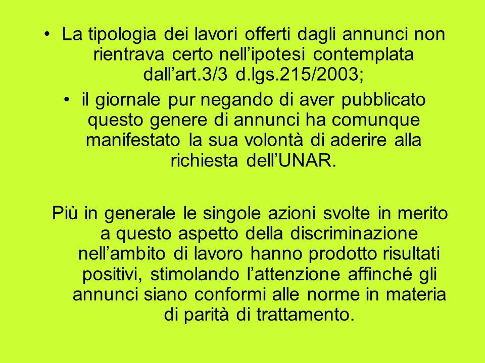 La tipologia dei lavori offerti dagli annunci non rientrava certo nell'ipotesi contemplata dall'art.3/3 d.lgs.215/2003;