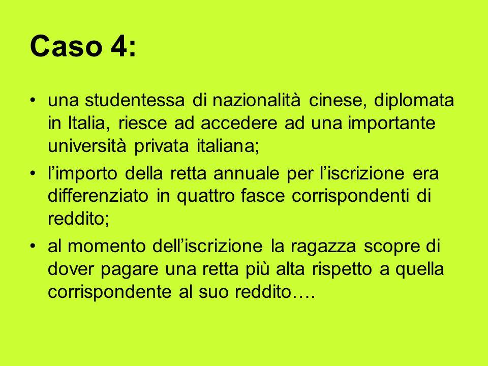 Caso 4: una studentessa di nazionalità cinese, diplomata in Italia, riesce ad accedere ad una importante università privata italiana;