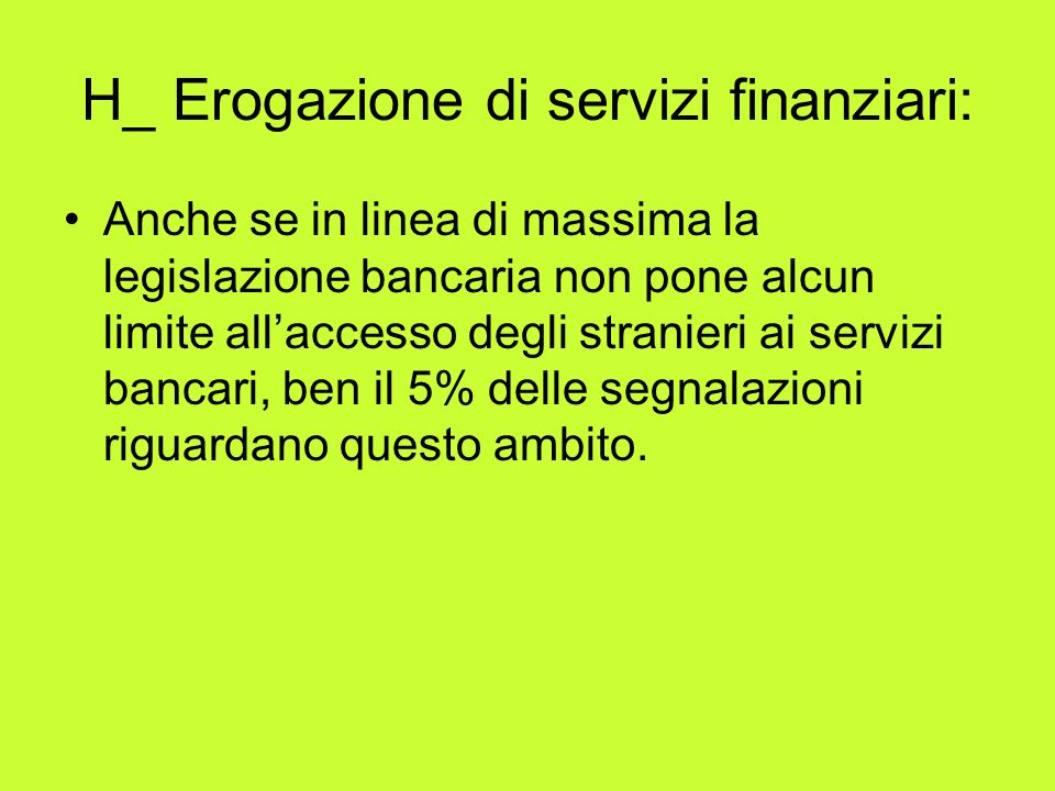 H_ Erogazione di servizi finanziari:
