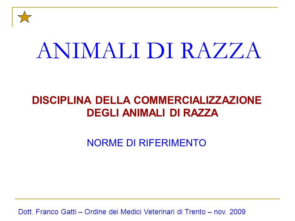 DISCIPLINA DELLA COMMERCIALIZZAZIONE DEGLI ANIMALI DI RAZZA