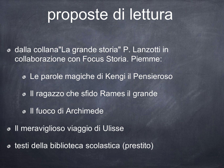 proposte di lettura dalla collana La grande storia P. Lanzotti in collaborazione con Focus Storia. Piemme: