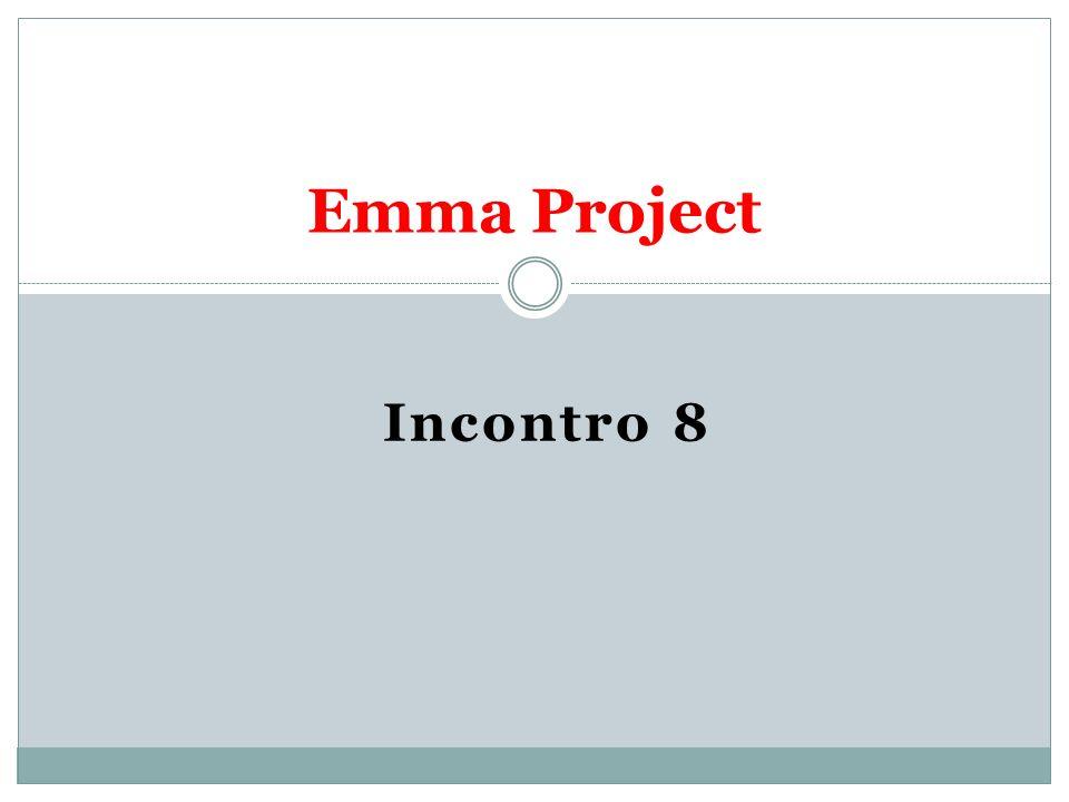 Emma Project Incontro 8