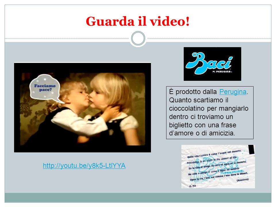 Guarda il video! È prodotto dalla Perugina.