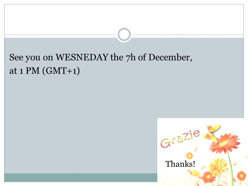 See you on WESNEDAY the 7h of December, at 1 PM (GMT+1)