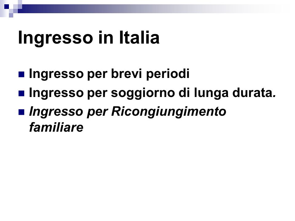 Ingresso in Italia Ingresso per brevi periodi