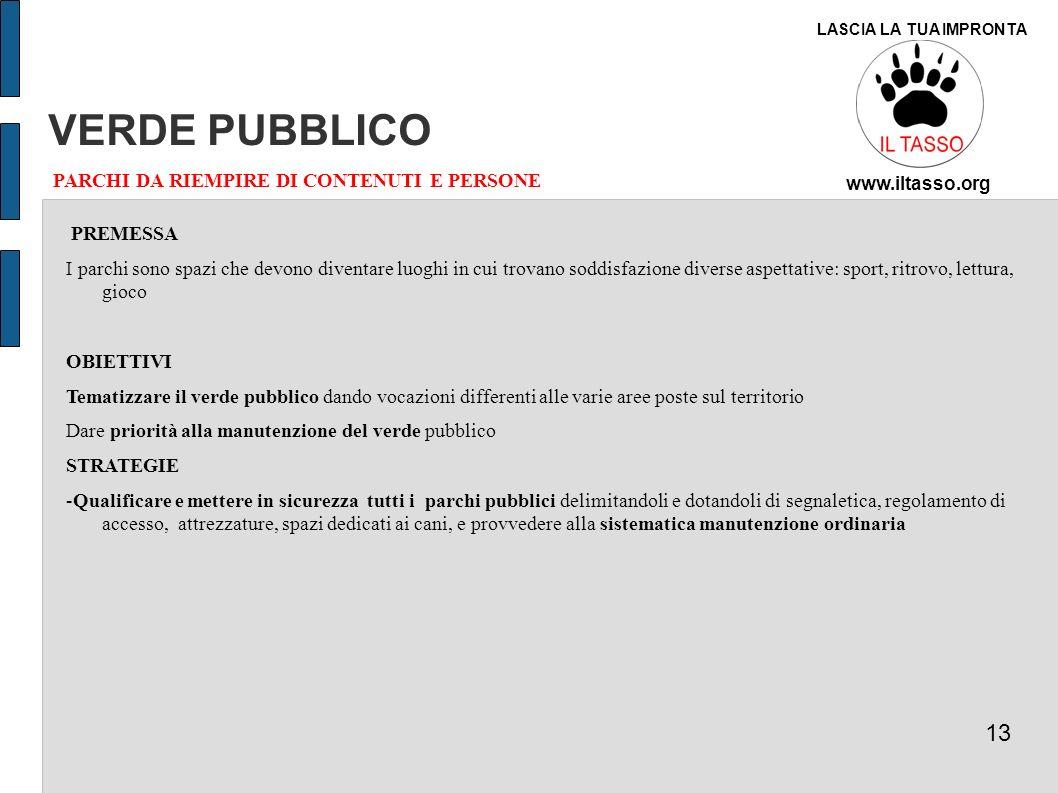 VERDE PUBBLICO 13 PARCHI DA RIEMPIRE DI CONTENUTI E PERSONE PREMESSA