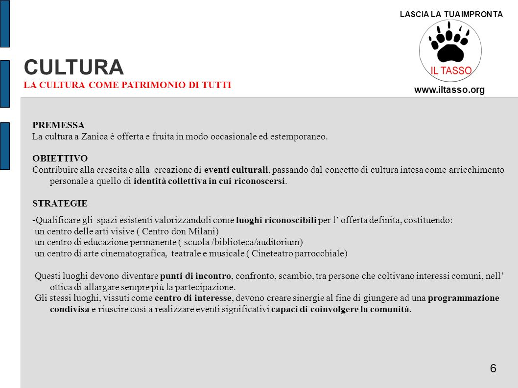 CULTURA 6 LA CULTURA COME PATRIMONIO DI TUTTI PREMESSA