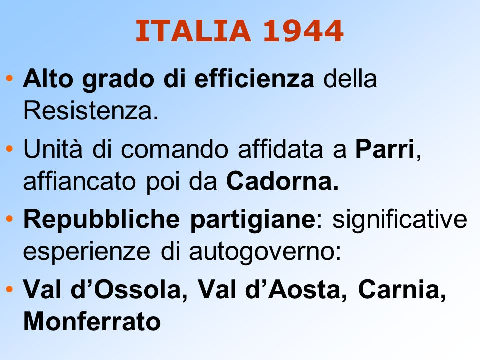 ITALIA 1944 Alto grado di efficienza della Resistenza.