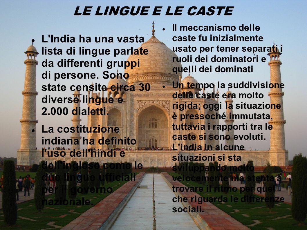 LE LINGUE E LE CASTE Il meccanismo delle caste fu inizialmente usato per tener separati i ruoli dei dominatori e quelli dei dominati.