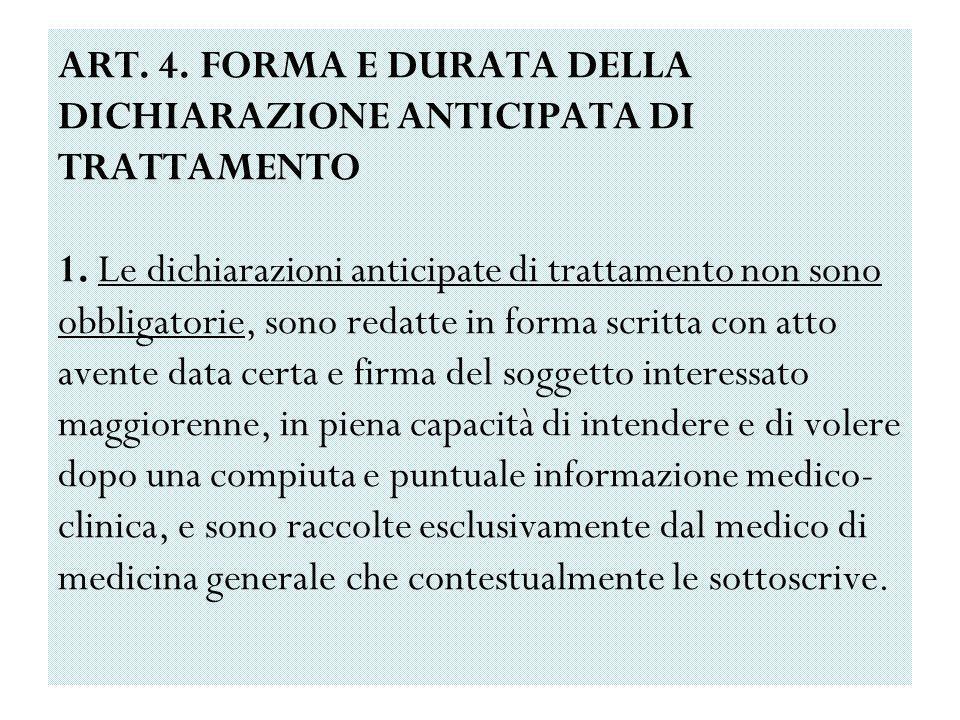 ART. 4. FORMA E DURATA DELLA DICHIARAZIONE ANTICIPATA DI TRATTAMENTO 1