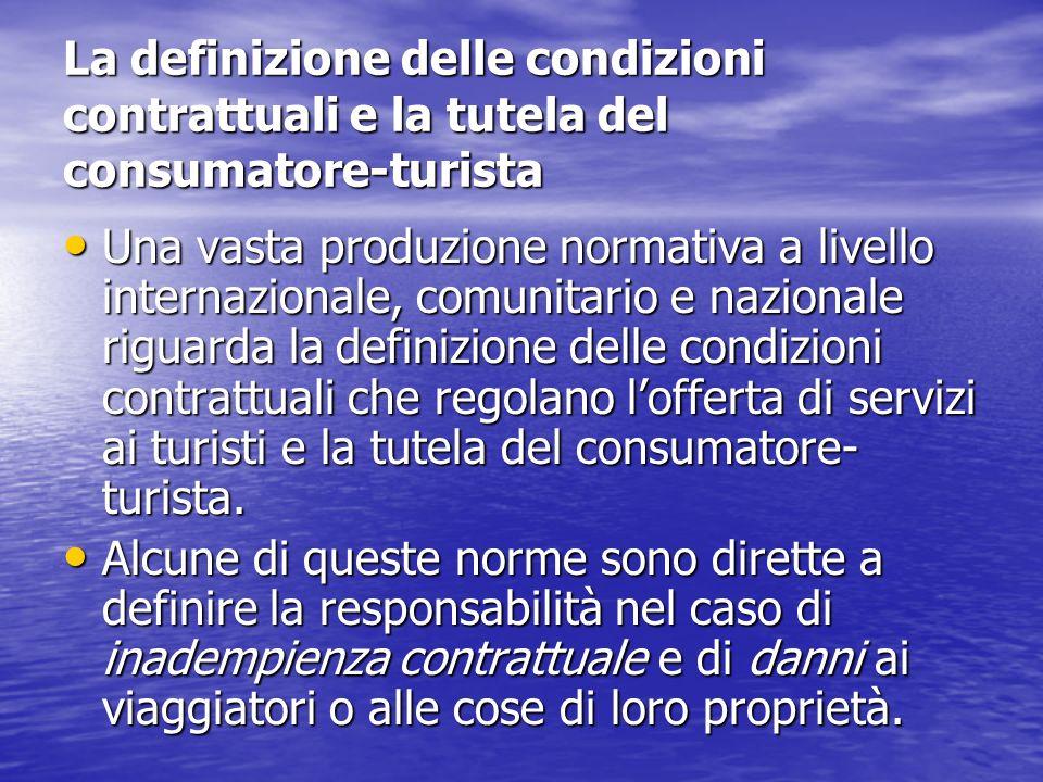 La definizione delle condizioni contrattuali e la tutela del consumatore-turista