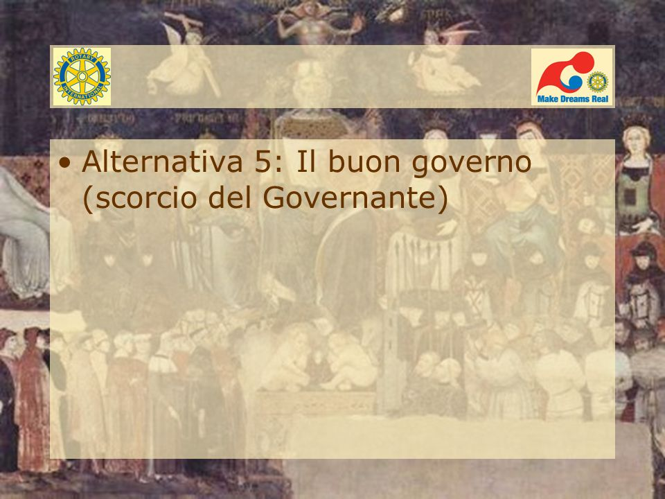 Alternativa 5: Il buon governo (scorcio del Governante)