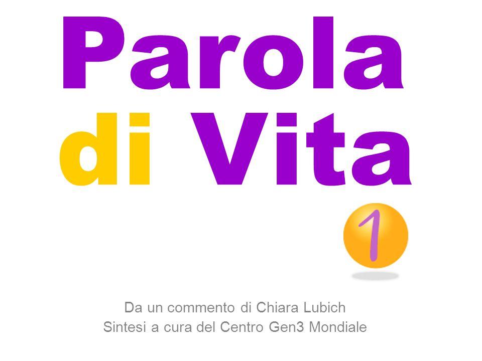 Parola di Vita Da un commento di Chiara Lubich
