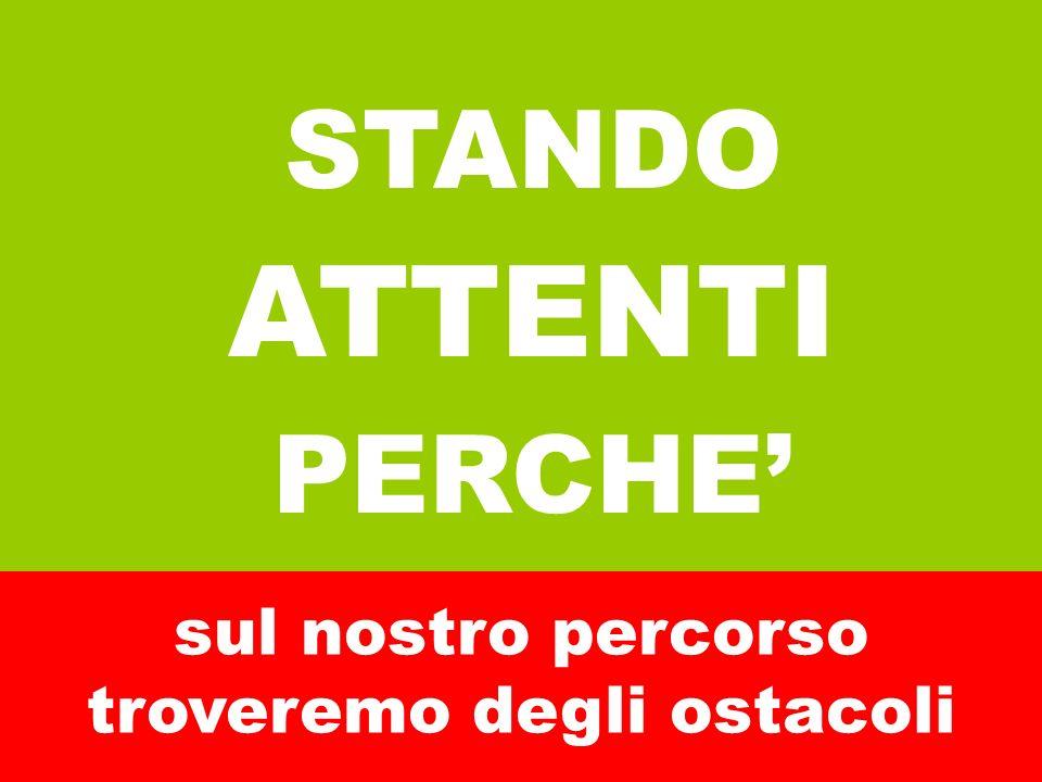 STANDO ATTENTI PERCHE'
