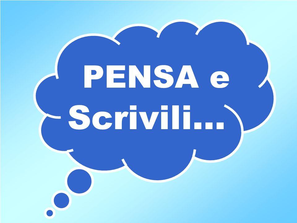PENSA e Scrivili...