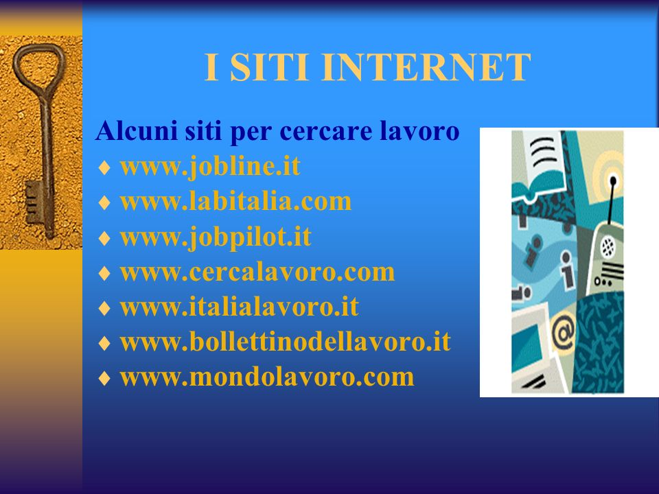 I SITI INTERNET Alcuni siti per cercare lavoro www.jobline.it