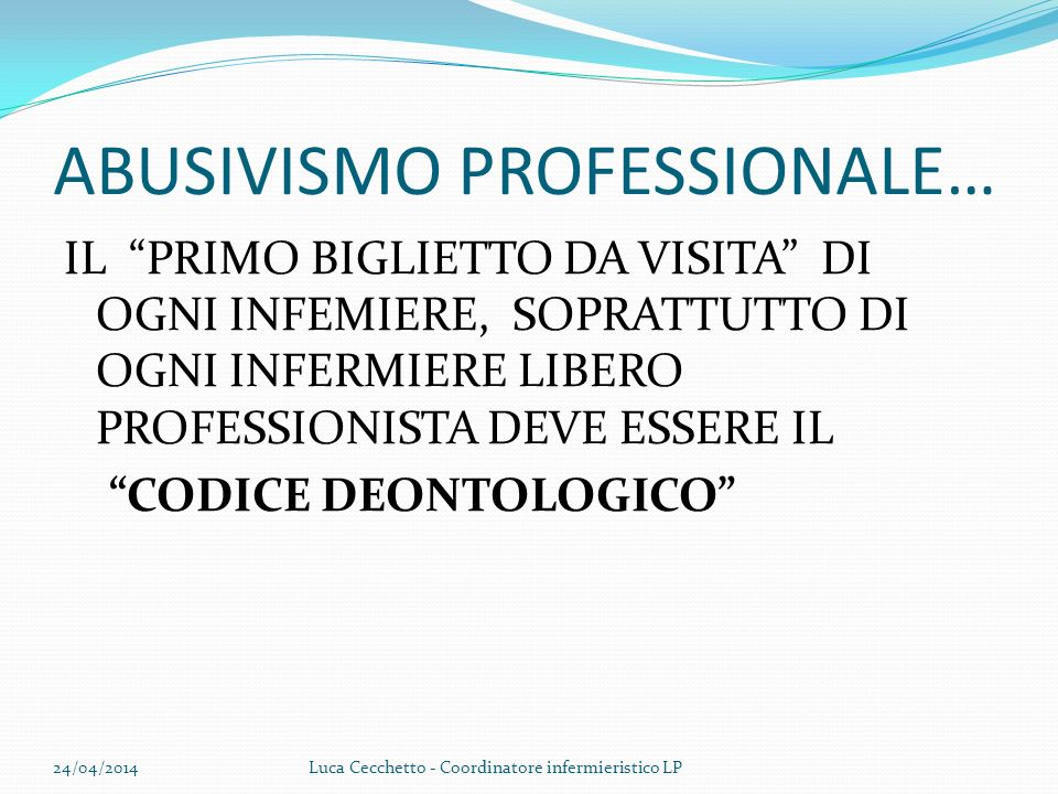 ABUSIVISMO PROFESSIONALE…
