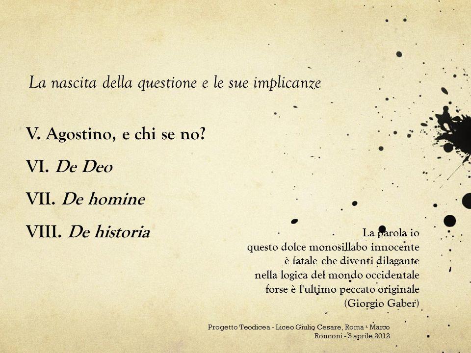 V. Agostino, e chi se no VI. De Deo VII. De homine VIII. De historia