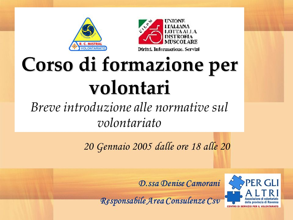 Corso di formazione per volontari Breve introduzione alle normative sul volontariato