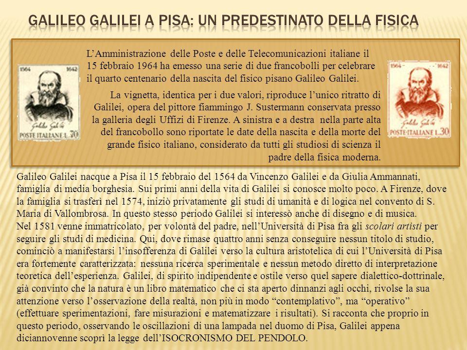 GALILEO GALILEI A PISA: UN PREDESTINATO DELLA FISICA
