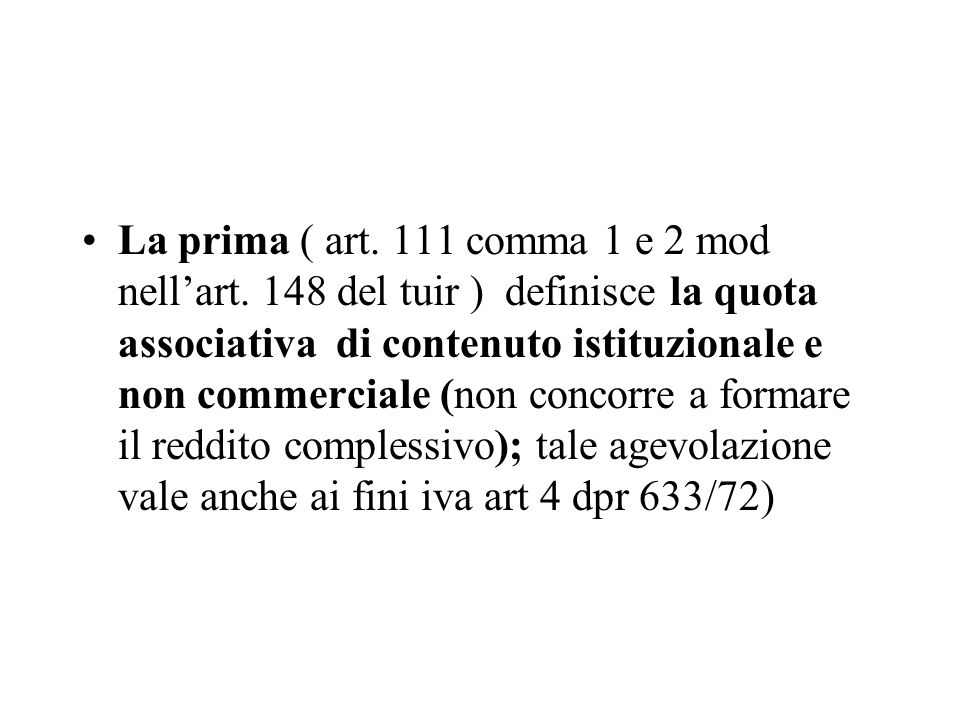 La prima ( art. 111 comma 1 e 2 mod nell'art