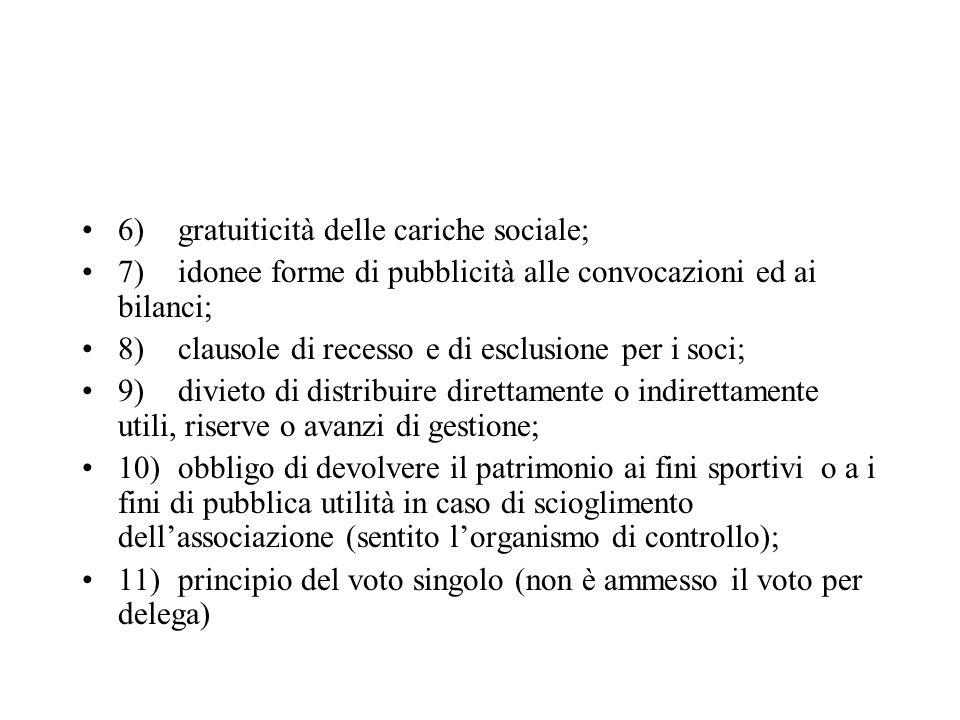 6) gratuiticità delle cariche sociale;