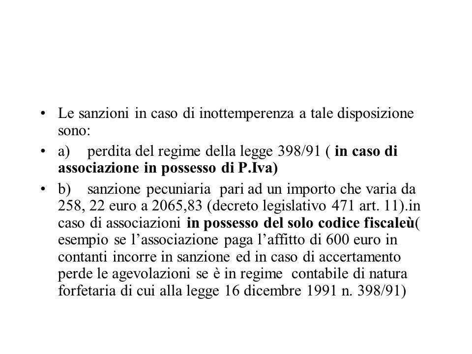 Le sanzioni in caso di inottemperenza a tale disposizione sono: