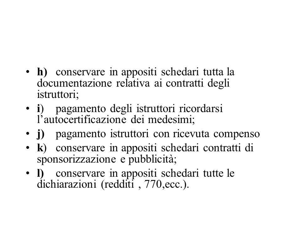 h) conservare in appositi schedari tutta la documentazione relativa ai contratti degli istruttori;