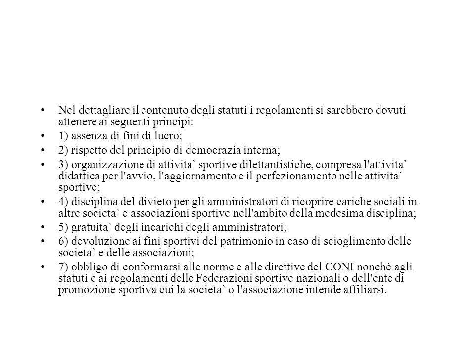 Nel dettagliare il contenuto degli statuti i regolamenti si sarebbero dovuti attenere ai seguenti principi: