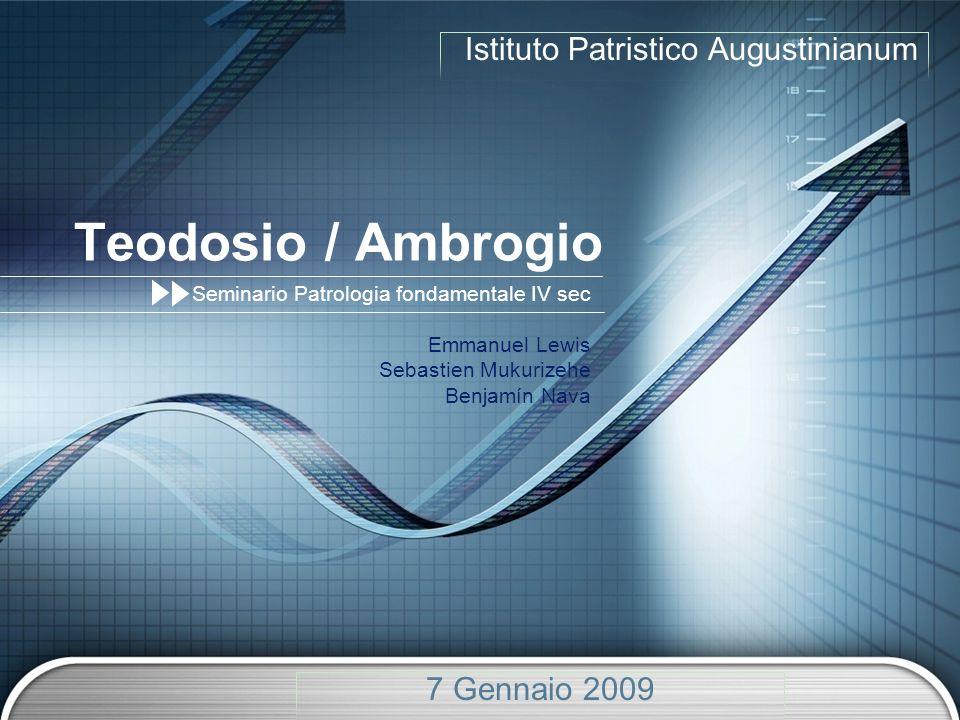 Teodosio / Ambrogio Istituto Patristico Augustinianum 7 Gennaio 2009