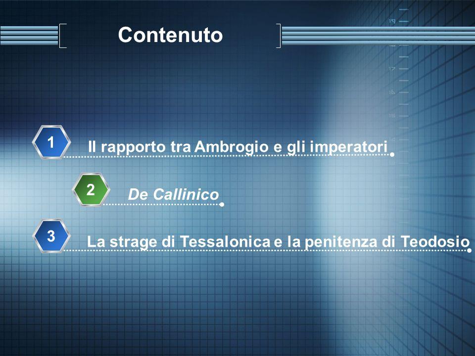 Contenuto 1 Il rapporto tra Ambrogio e gli imperatori 2 De Callinico 3