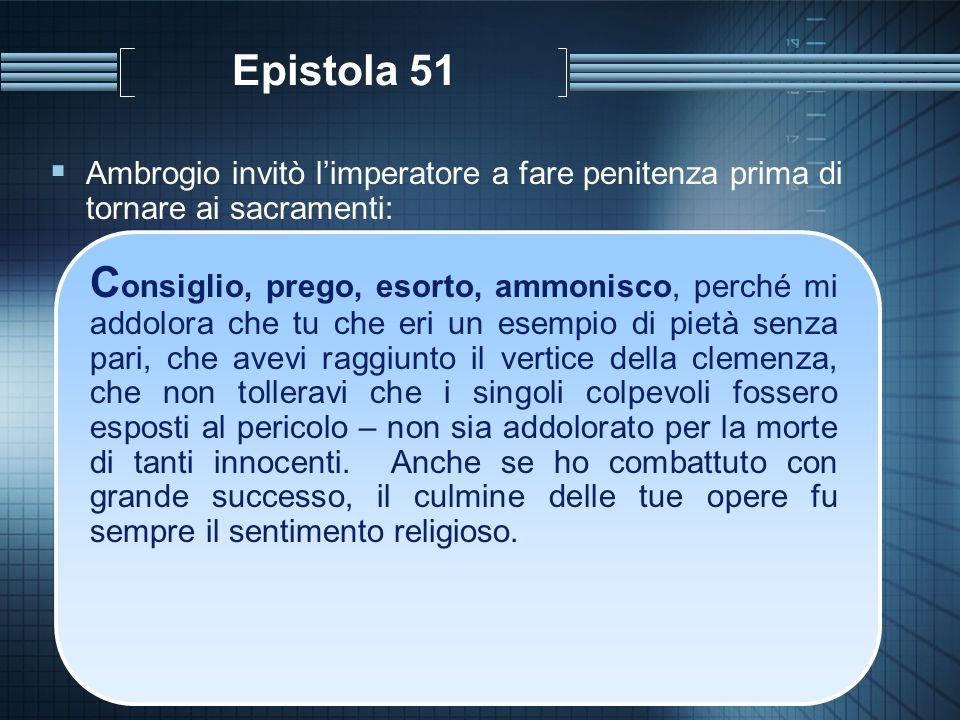 Epistola 51 Ambrogio invitò l'imperatore a fare penitenza prima di tornare ai sacramenti: