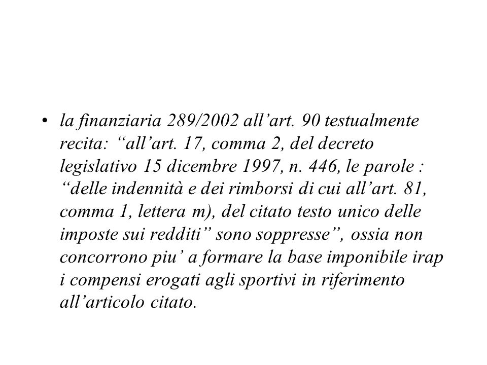 la finanziaria 289/2002 all'art. 90 testualmente recita: all'art