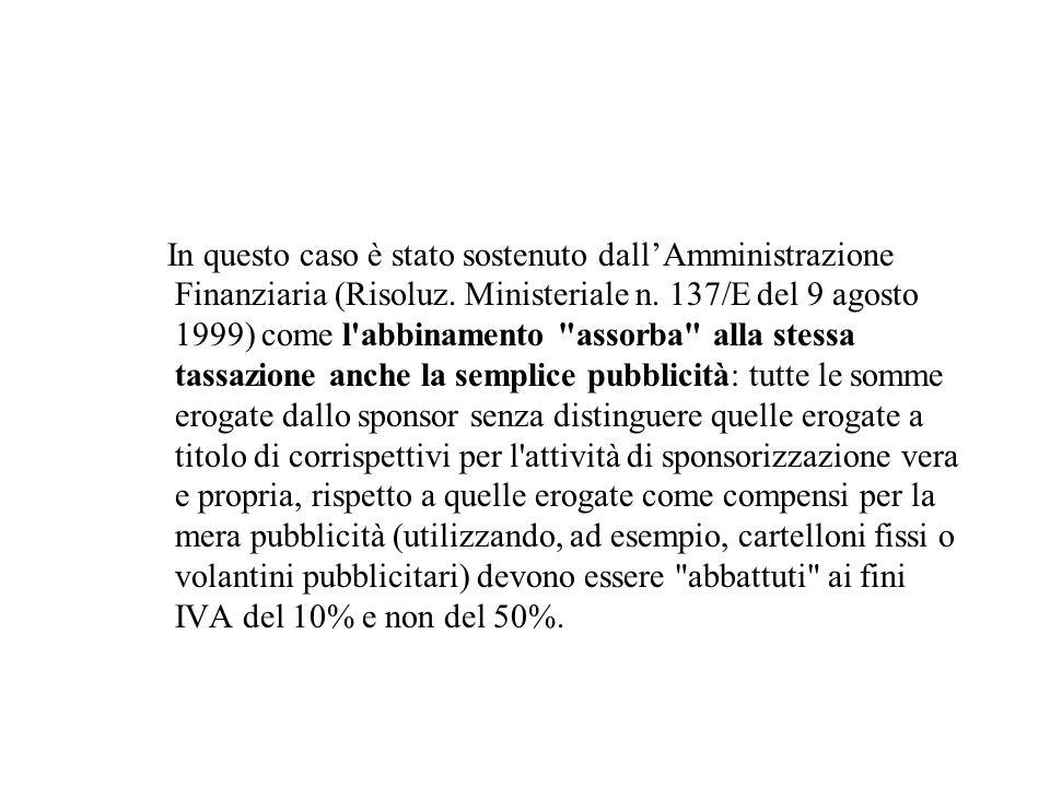 In questo caso è stato sostenuto dall'Amministrazione Finanziaria (Risoluz.