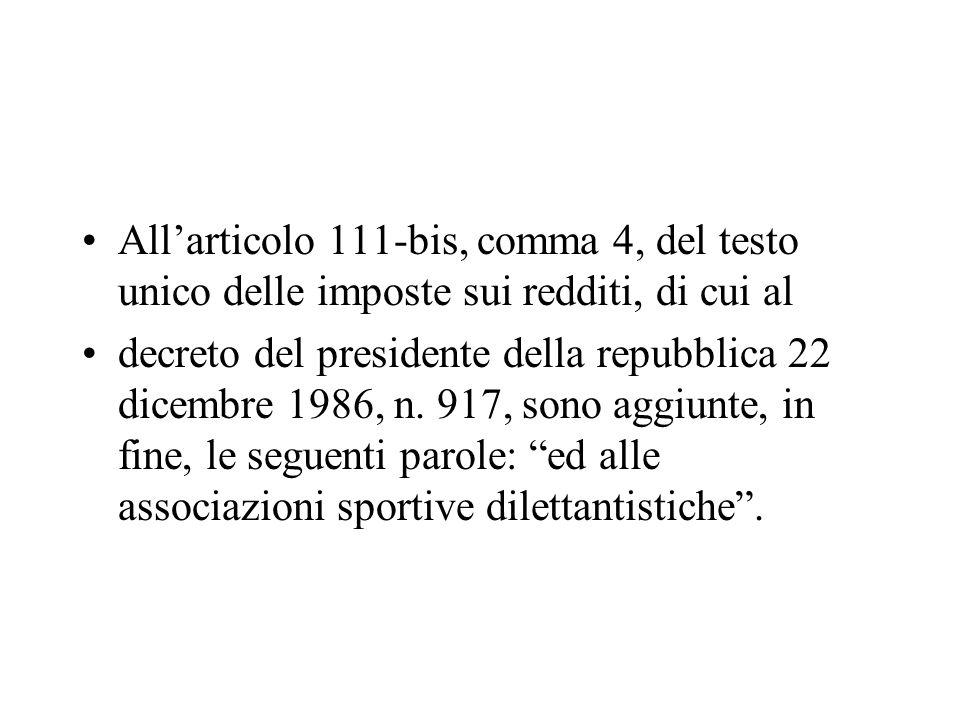 All'articolo 111-bis, comma 4, del testo unico delle imposte sui redditi, di cui al