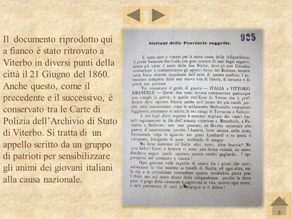 Il documento riprodotto qui a fianco è stato ritrovato a Viterbo in diversi punti della città il 21 Giugno del 1860.