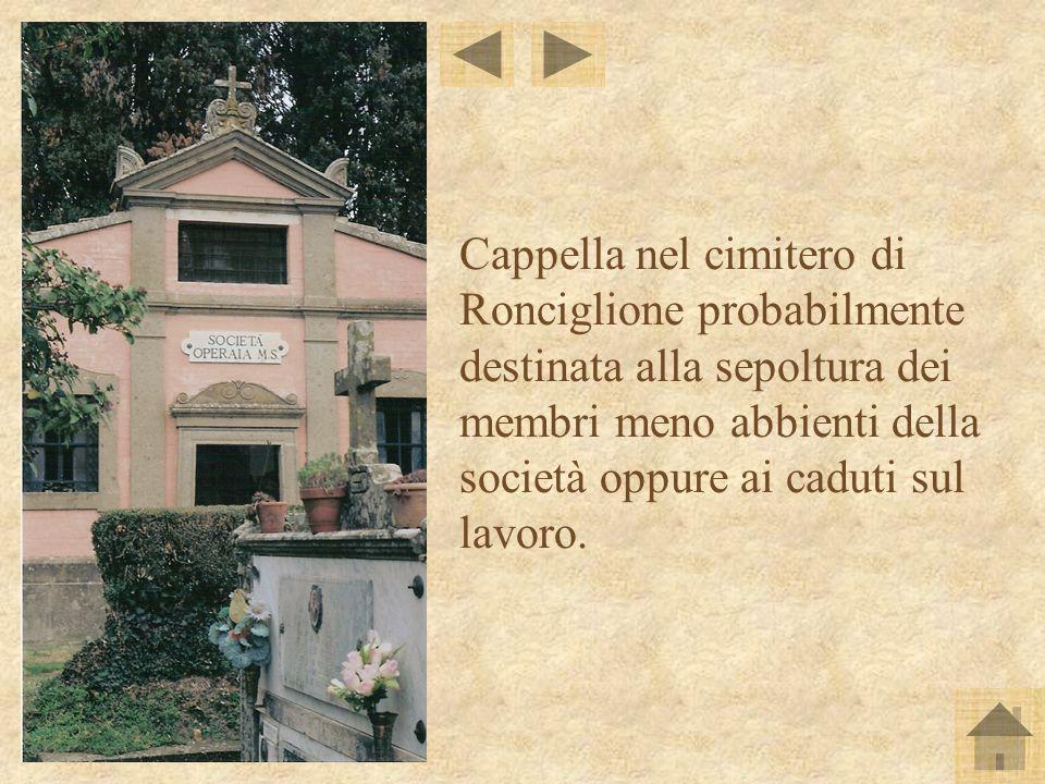 Cappella nel cimitero di Ronciglione probabilmente destinata alla sepoltura dei membri meno abbienti della società oppure ai caduti sul lavoro.